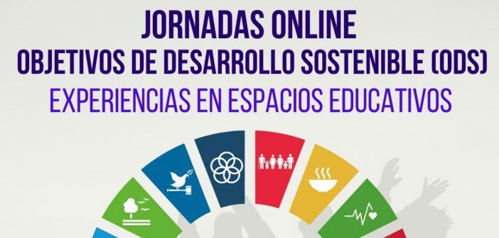 Jornadas online «Objetivos de Desarrollo Sostenible (ODS): Experiencias de trabajo en espacios educativos»